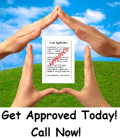 Get approved today Call NOW